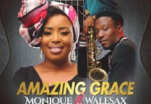 [MUSIC] MoniQue – Amazing Grace (Ft. Wale Sax)