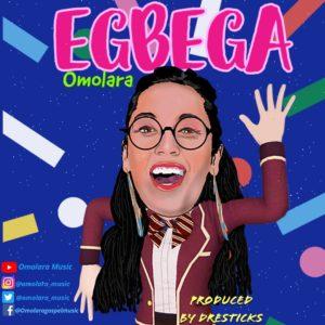 [MUSIC] Omolara - Egbega