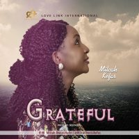[MUSIC & VIDEO] Milcah Kefas - Grateful