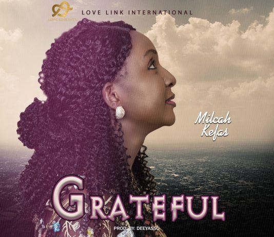 [MUSIC & VIDEO] Milcah Kefas - Grateful