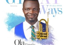 Ola Timothy - Great In All Your Ways