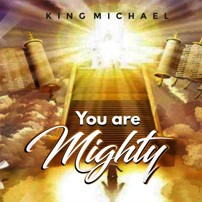 [MUSIC] King Michael - You Are Mighty