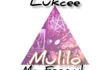 [MUSIC] Lukcee - Mulilo (Ft. Mr. Formula)