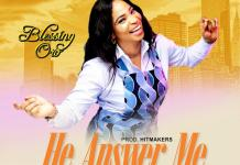 [MUSIC] Blessing Oro - He Answer Me