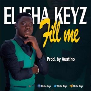 [MUSIC] Elisha Keyz - Fill Me