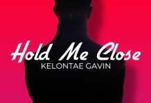 [MUSIC] Kelontae Gavin - Hold Me Close