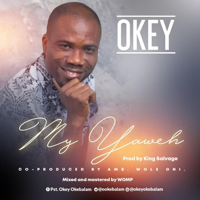[MUSIC] Okey - My Yahweh