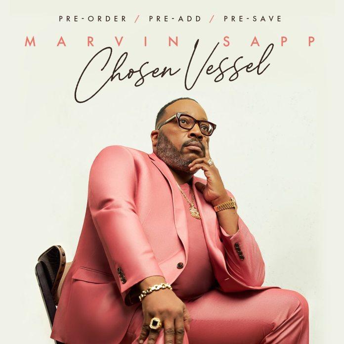 Marvin Sapp Releasing New Album 'Chosen Vessel' – Pre-Order Now!