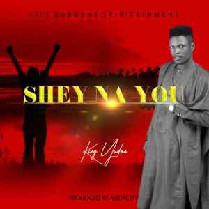 [MUSIC] King Yudan - Shey Na You