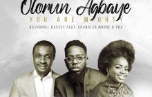 [MUSIC] Nathaniel Bassey - Olorun Agbaye (You Are Mighty) (Ft. Chandler Moore & Oba)
