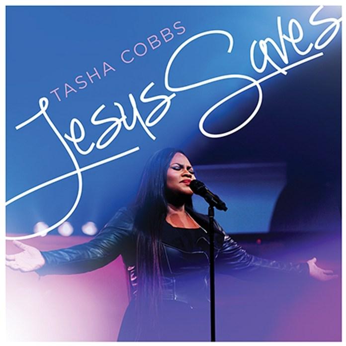[MUSIC] Tasha Cobbs Leonard - Jesus Saves
