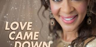 Wendy Renee - Love Came Down
