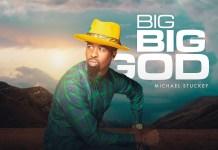 [MUSIC] Michael Stuckey - Big Big God