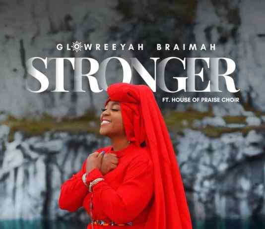 [MUSIC VIDEO] Glowreeyah Braimah - Stronger