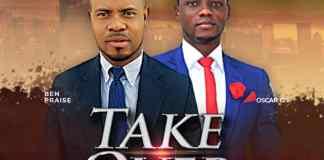 Ben Praise - Take Over (Oscar G.)
