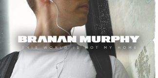 Branan Murphy - This World Is Not My Home