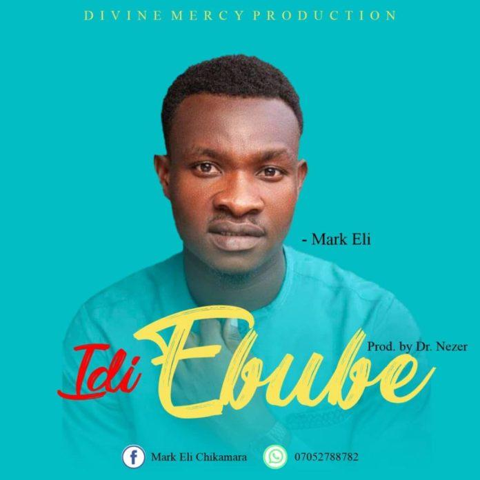 Mark Eli – Idi Ebube
