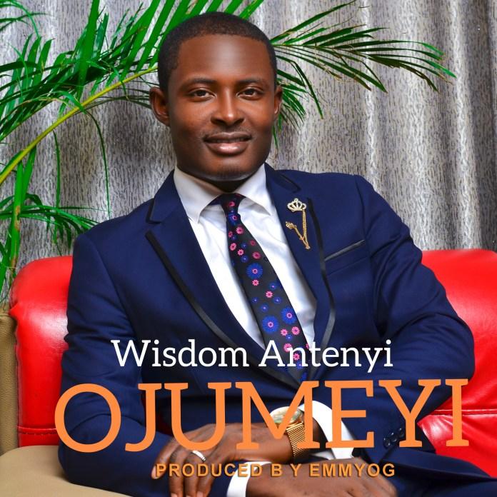 Wisdom Anteny - Ojumeyi