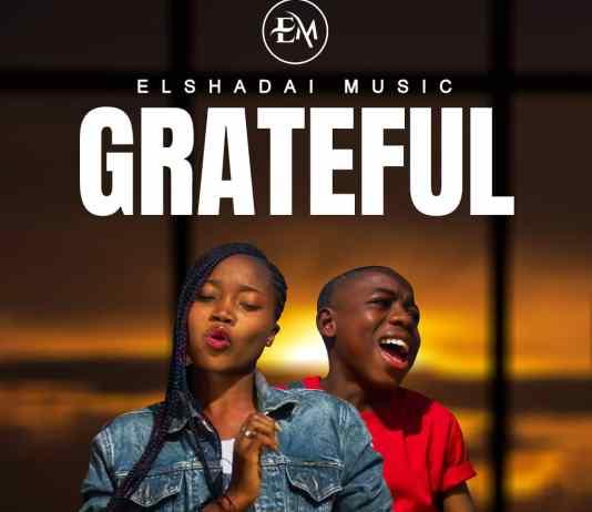 Elshadai Music - Grateful
