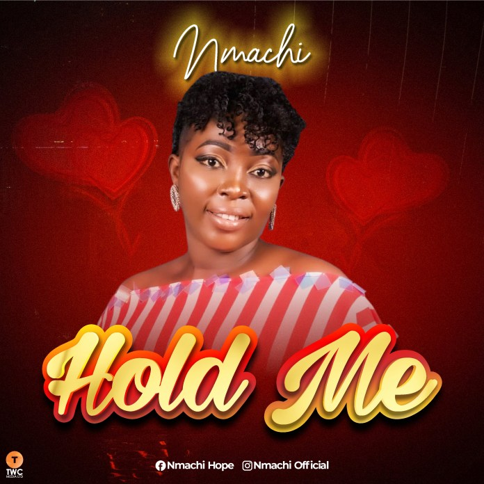 Nmachi - Hold Me