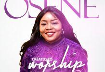 Osene - Created To Worship