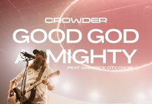 Crowder - Good God Almighty (Ft. Maverick City Choir)