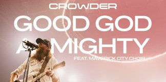 Crowder - Good God Almighty (Ft. Maverick City Choir)