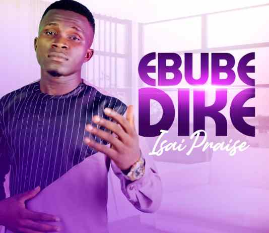 Isaipraise - Ebube Dike