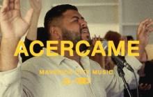 [MUSIC] Maverick City Music - Acercame (Spanish Single)