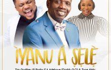 [MUSIC] Tim Godfrey - Iyanu a Shele (Ft. Pastor E.A Adeboye & Tope Alabi)
