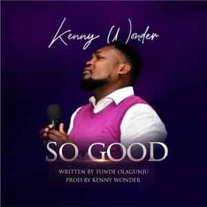 Kenny Wonder - So Good