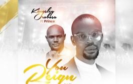 [MUSIC] Kingsley Orobosa - You Reign (Ft. Prince)