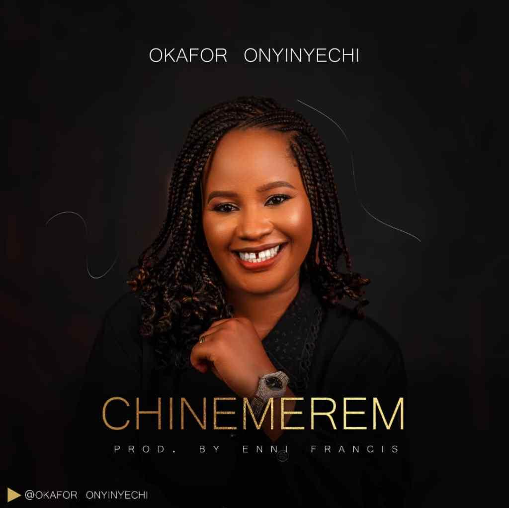 Okafor Onyinyechi - Chinemerem
