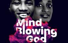 [MUSIC] Onuche Wisdom - Mind Blowing God (Ft. Ayo TemiTee)