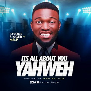 Favour Singer - It's All About You Yahweh