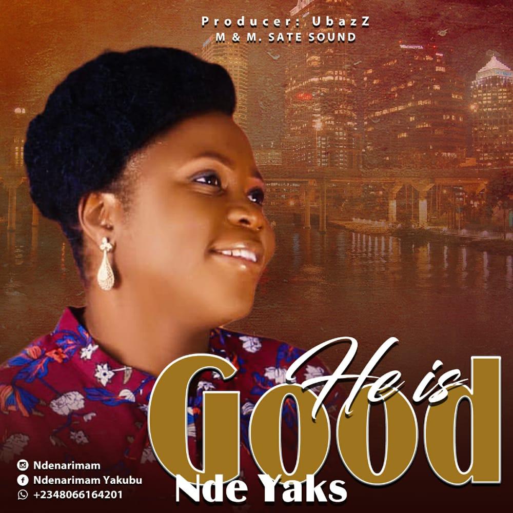 Nde Yaks - He Is good