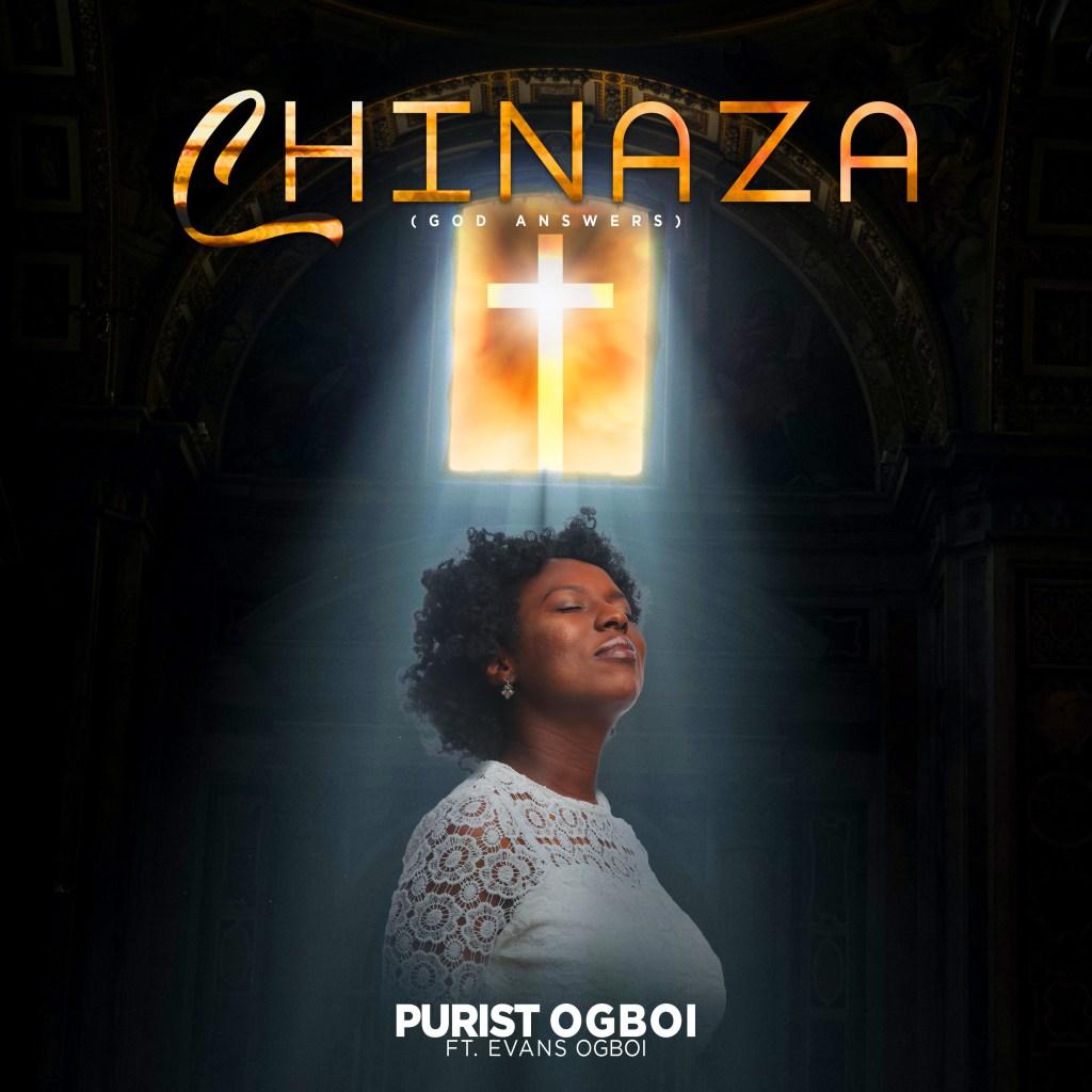 Purist Ogboi - Chinaza (Ft. Evans Ogboi)
