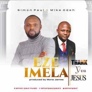 Simon Paul X Mike Odeh - Eze Imela (Thank You Jesus)