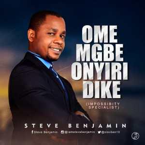 Steve Benjamin - Ome Mgbe Onyiri Dike