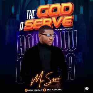 Mr. Sari - The God I Serve