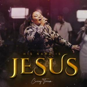 Ceccy Twum - His Name is Jesus