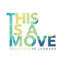 Tasha Cobbs Leonard – This Is A Move | Stream & Download Mp3