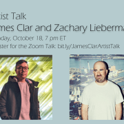 Artist Talk: James Clar and Zachary Lieberman, Artist and Adjunct Associate Professor of Media Arts and Sciences at the MIT Media Lab