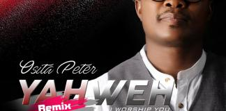 Music + Video: Osita Peter – Yahweh I Worship You