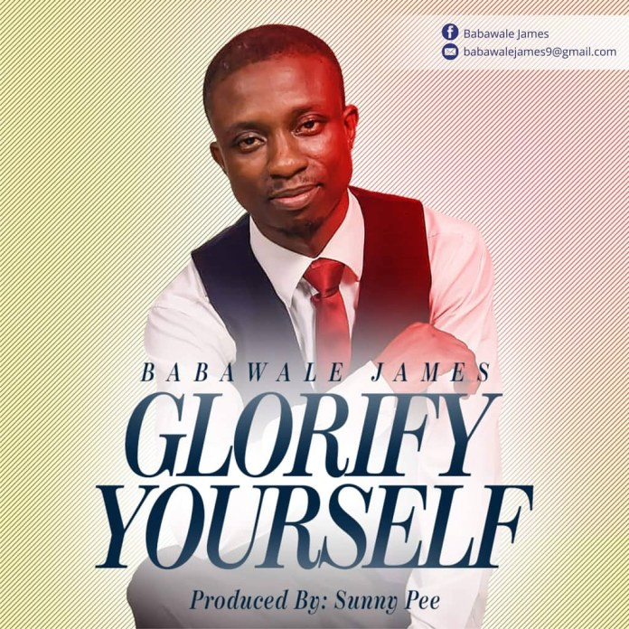 Download: Babawale James - Glorify Yourself
