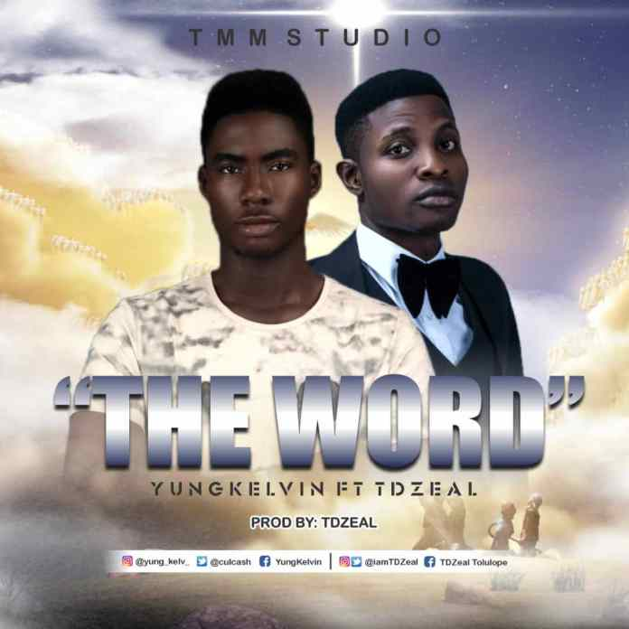 Download: Yung Kelvin -The Word Ft TDZeal