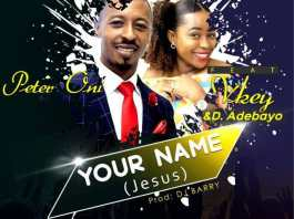 Download: Peter Oni - Your Name Ft Vkey & Pastor D.Adebayo