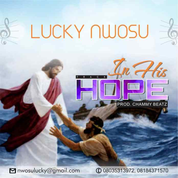 Download: Lucky Nwosu - In His Hope
