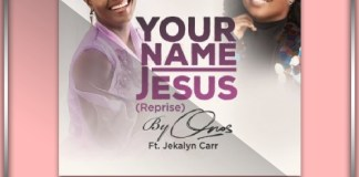 Pre Order: Onos Ariyo - Your Name Jesus (Reprise) Featuring Jekarlyn Carr