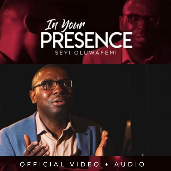 Download: Seyi Oluwafemi - In your Presence